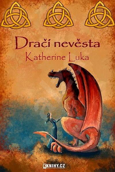 Dračí nevěsta - Katherine Luka