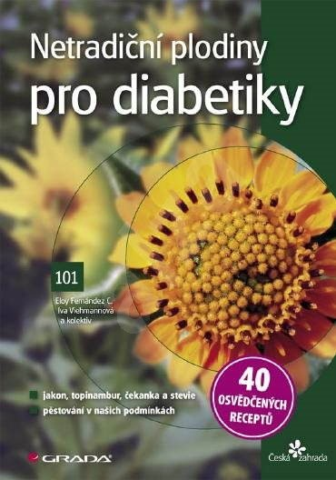 Netradiční plodiny pro diabetiky - Eloy Fernández