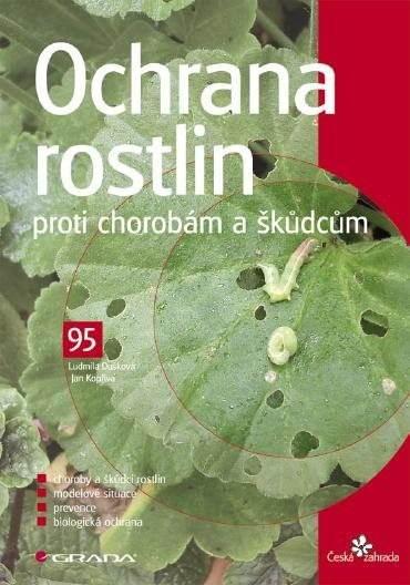 Ochrana rostlin proti chorobám a škůdcům - Ludmila Dušková