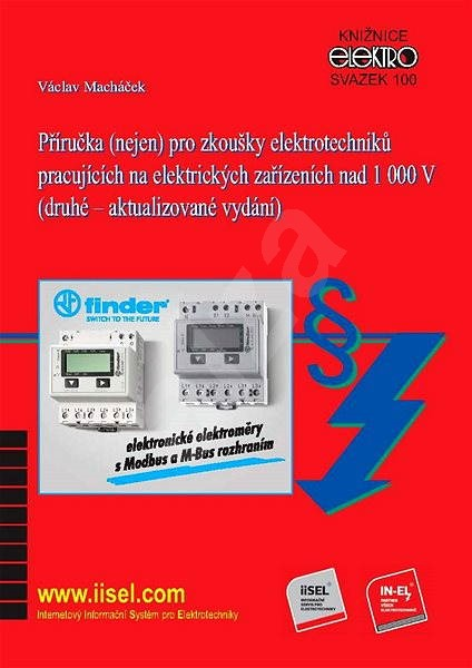 Příručka (nejen) pro zkoušky elektrotechniků pracujících na elektrických zařízeních nad 1 000 V - Václav Macháček
