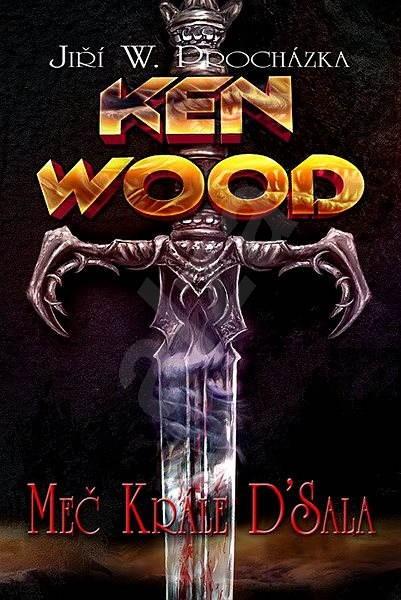 Ken Wood - Meč krále D´Sala - Jiří W. Procházka