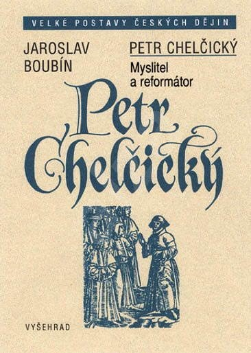 Petr Chelčický - Jaroslav Boubín