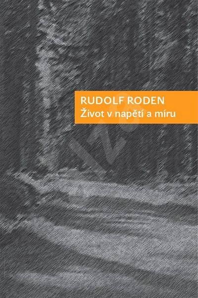 Život v napětí a míru - Rudolf Roden