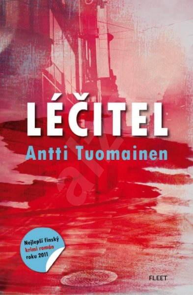 Léčitel - Antti Tuomainen