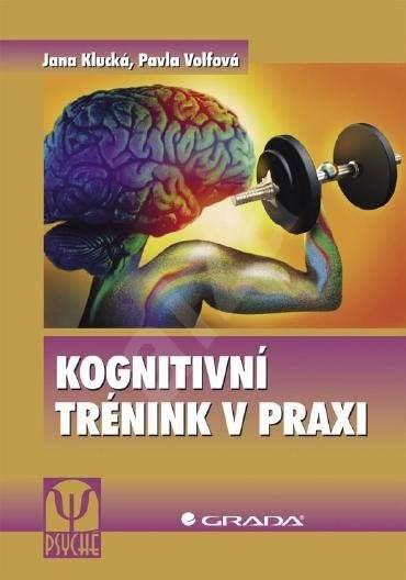Kognitivní trénink v praxi - Jana Klucká