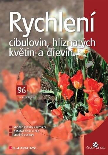 Rychlení cibulovin, hlíznatých květin a dřevin - František Kobza