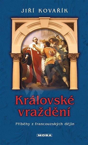 Královské vraždění - Jiří Kovařík