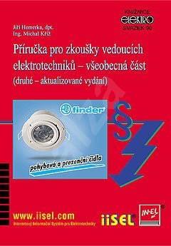 Příručka pro zkoušky vedoucích elektrotechniků – všeobecná část - Ing. Michal Kříž