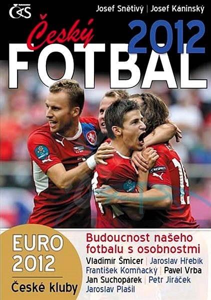 Český fotbal 2012 - Josef Pepson Snětivý