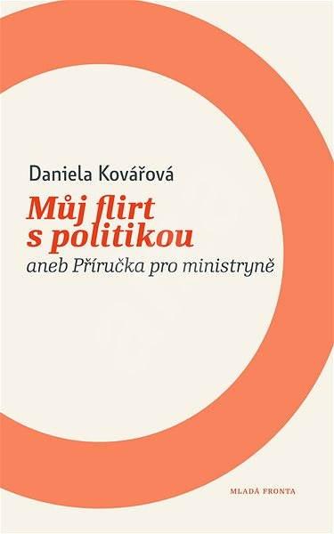 Můj flirt s politikou - Daniela Kovářová