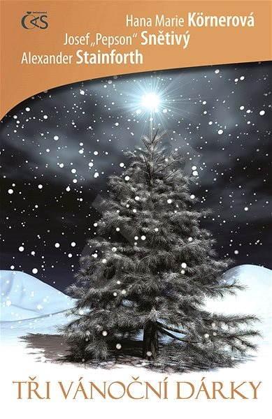 Tři vánoční dárky - Josef Pepson Snětivý