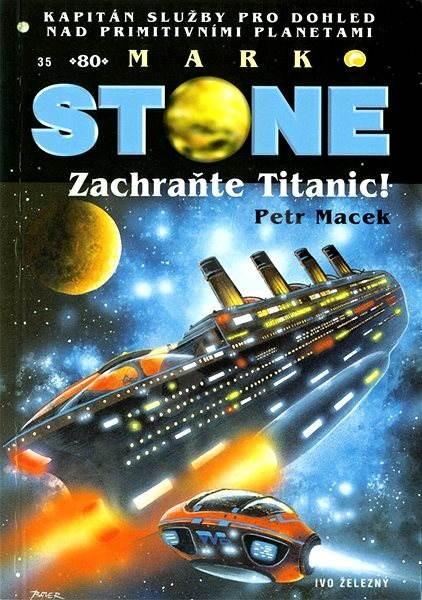 Zachraňte Titanic! - Petr Macek