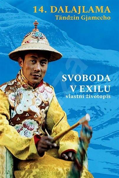 Svoboda v exilu - 14. dalajlama  Tändzin Gjamccho