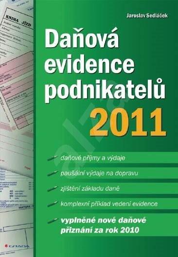 Daňová evidence podnikatelů 2011 - Jaroslav Sedláček