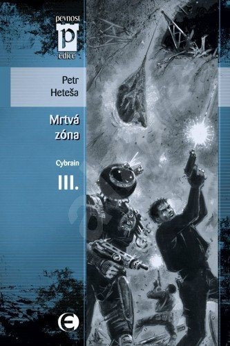 Cybrain III - Mrtvá zóna - Petr Heteša
