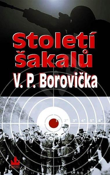 Století šakalů - V.P. Borovička