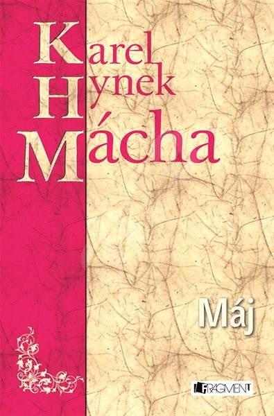 K. H. Mácha – Máj - Karel Hynek Mácha