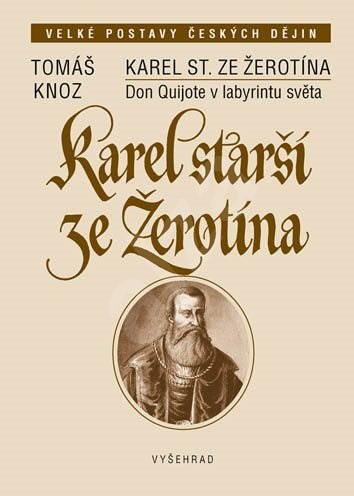 Karel starší ze Žerotína - Doc. PhDr. Tomáš Knoz PhD.