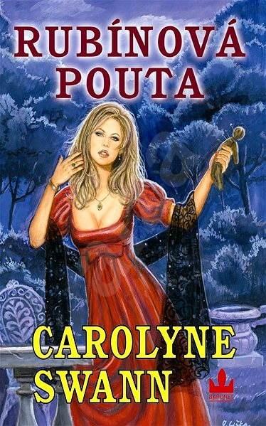 Rubínová pouta - Carolyne Swann