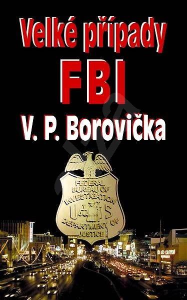 Velké případy FBI - V.P. Borovička
