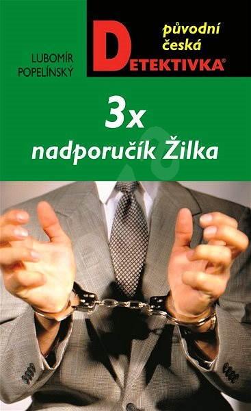 3x nadporučík Žilka - Lubomír Popelínský