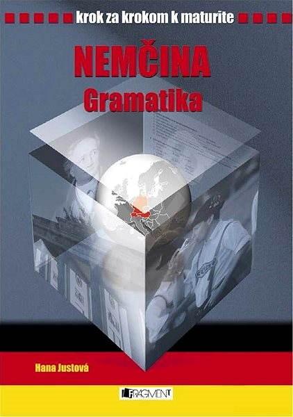 Krok za krokom k maturite - Nemčina - gramatika - Hana Justová