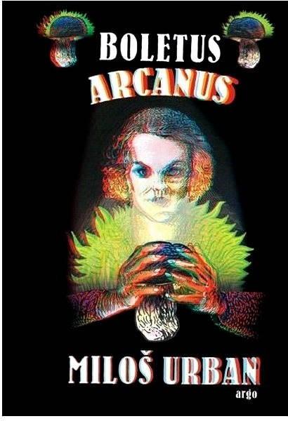 Boletus Arcanus - Miloš Urban