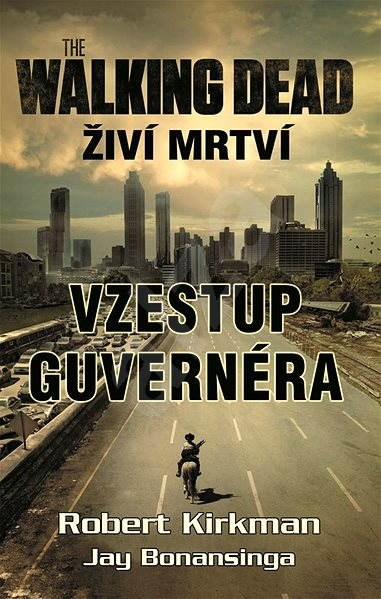 The Walking Dead - Živí mŕtvi - Vzostup guvernéra - Robert Kirkman