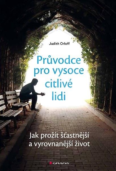 Průvodce pro vysoce citlivé lidi - Judith Orloff