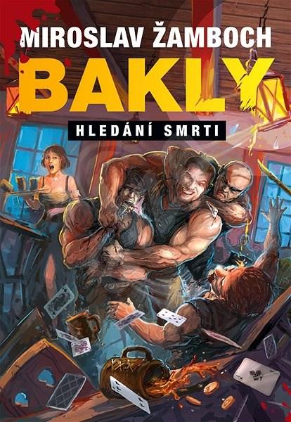 Bakly - Hledání smrti - Ing. Miroslav Žamboch