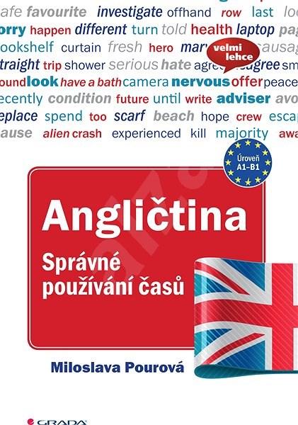 Angličtina Správné používání časů - Miloslava Pourová