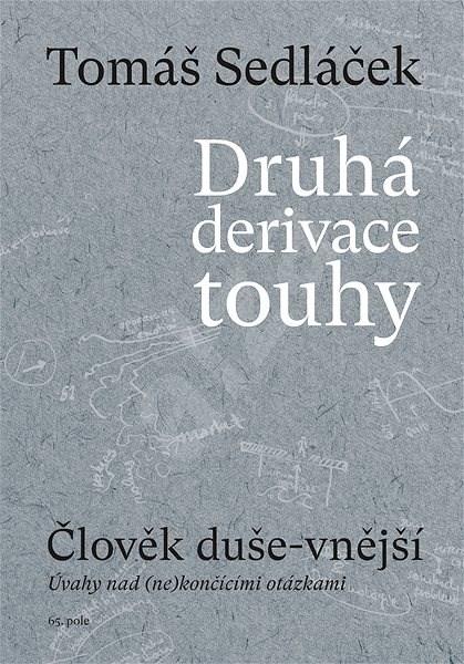 Druhá derivace touhy: Člověk duše-vnější - PhDr. Tomáš Sedláček Ph.D.