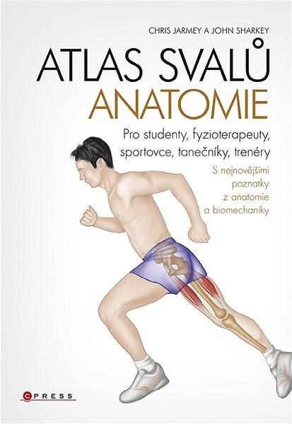 Atlas svalů - anatomie - Chris Jarmey