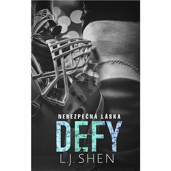 Defy : Nebezpečná láska - L.J. Shen