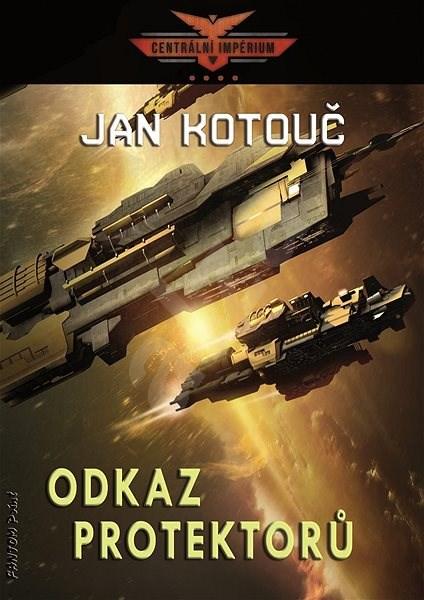 Odkaz Protektorů - Jan Kotouč