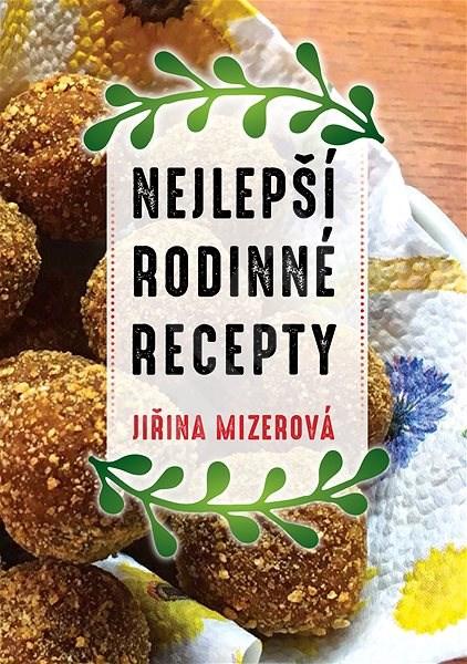 Nejlepší rodinné recepty - Jiřina Mizerová