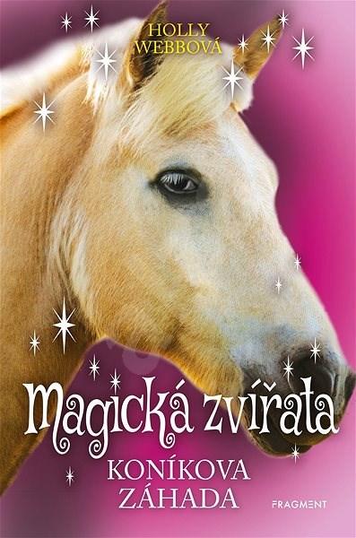 Magická zvířata – Koníkova záhada - Holly Webbová
