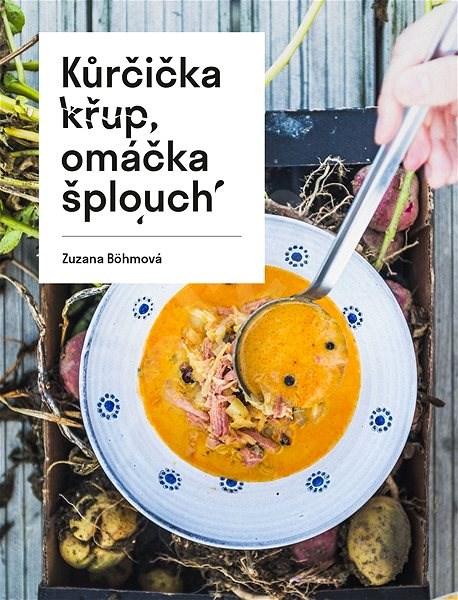 Kůrčička křup, omáčka šplouch - Zuzana Böhmová