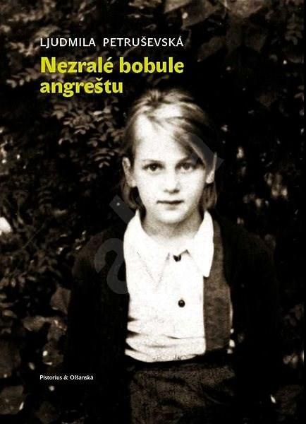 Nezralé bobule angreštu - Ljudmila Petruševská
