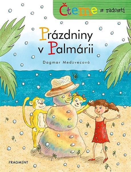 Čteme s radostí – Prázdniny v Palmárii - Dagmar Medzvecová