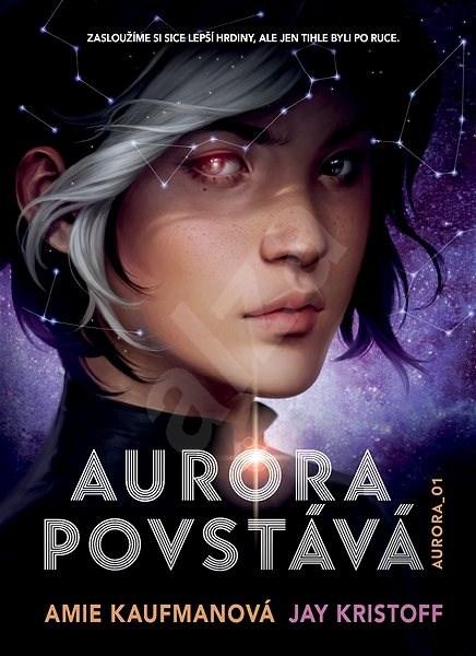 Aurora povstává - Amie Kaufmanová