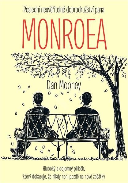 Poslední neuvěřitelné dobrodružství pana Monroea - Dan Mooney