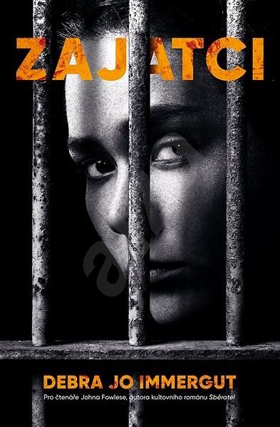 Zajatci - Debra Jo Immergut