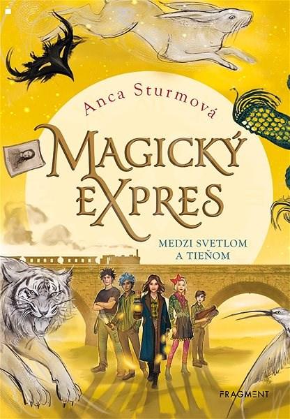 Magický expres 2 - Medzi svetlom a tieňom - Anca Sturmová