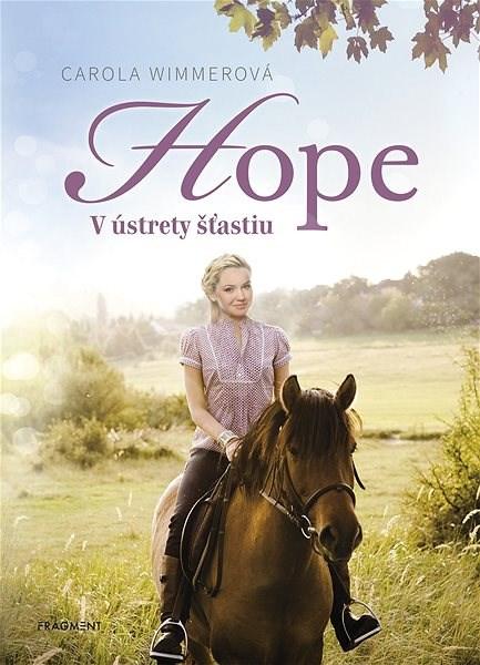 Hope 1: V ústrety šťastiu - Carola Wimmer
