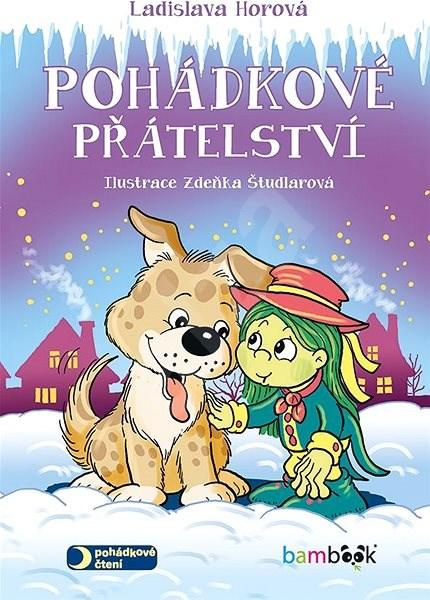 Pohádkové přátelství - Zdeňka Študlarová