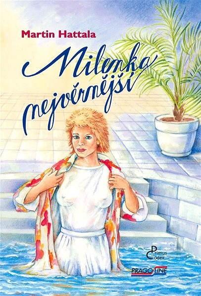 Milenka nejvěrnější - Martin Hattala