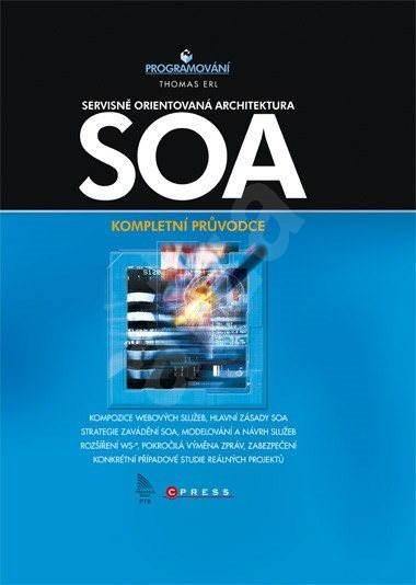 SOA Servisne orientovaná architektúra - Kompletný sprievodca -