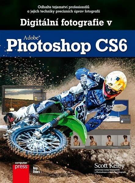 Digitálne fotografie v Adobe Photoshop CS6 -