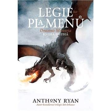 Legie plamenů - Anthony Ryan